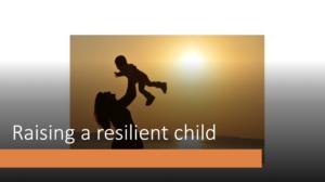 Raising resilient child